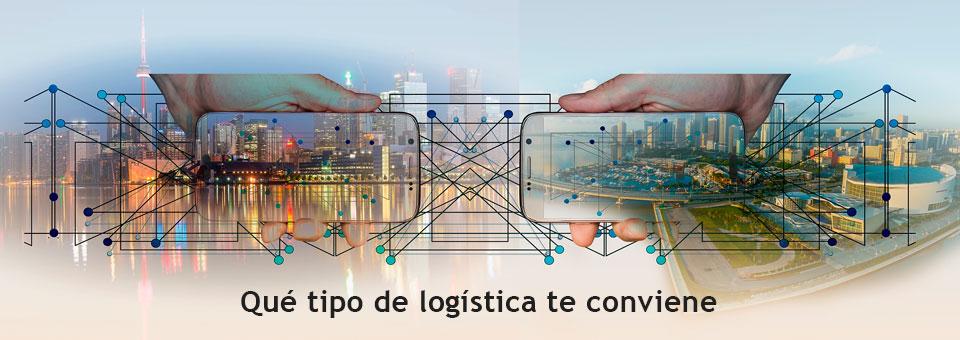 ¿Cuántas clases de logística existen y cuál le conviene a tu negocio?