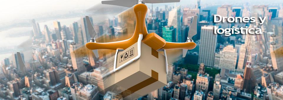 Drones y logística, su uso y posibilidades aumentan cada día