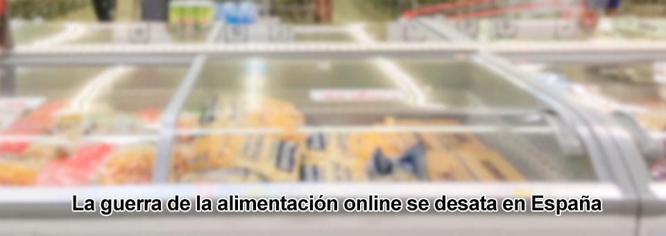 Logística: la guerra de la alimentación online se desata en España
