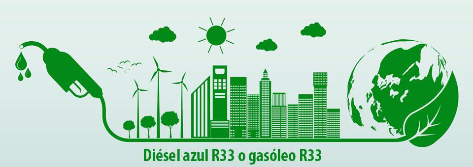 Diésel azul R33 o gasóleo R33, conoce sus usos y ventajas