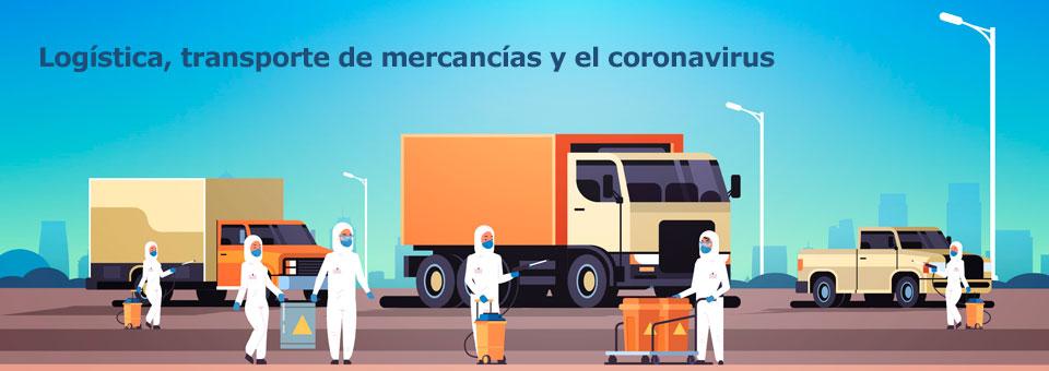 Logística, transporte de mercancías y el coronavirus, ¿cómo les afecta?